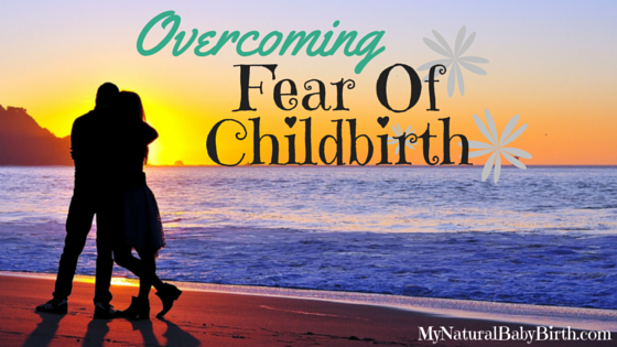 Overcoming Fear Of Childbirth – 5 Things You Can Do