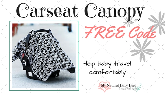 Carseat Canopy Free Code  sc 1 st  My Natural Baby Birth & Carseat Canopy u2013 FREE Code