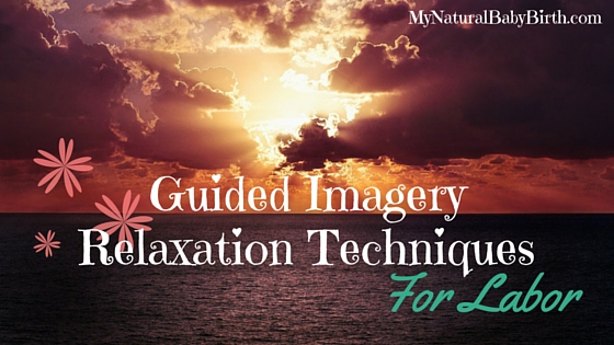 Guided Imagery Relaxation Techniques For Labor