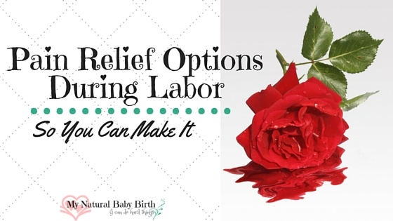 Pain Relief Options During Labor