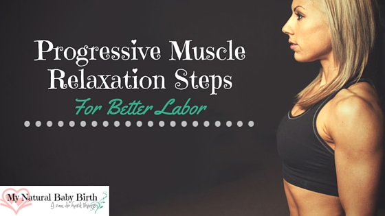 Progressive Muscle Relaxation Steps For Better Labor