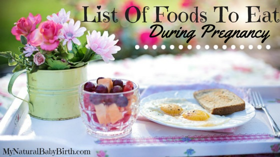List Of Foods To Eat During Pregnancy