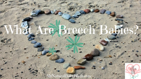 What Are Breech Babies?