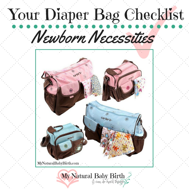 Your Diaper Bag Checklist  Newborn Necessities
