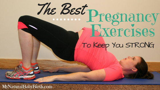 The Best Pregnancy Exercises To Keep You Strong