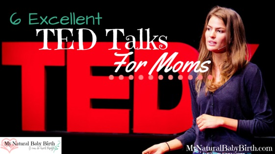 Six Excellent TED Talks For Moms