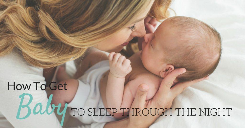 How To Get Baby To Sleep Through The Night With Unheard Advice (1)