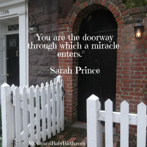 You Are The Doorway Through Which A Miracle Enters