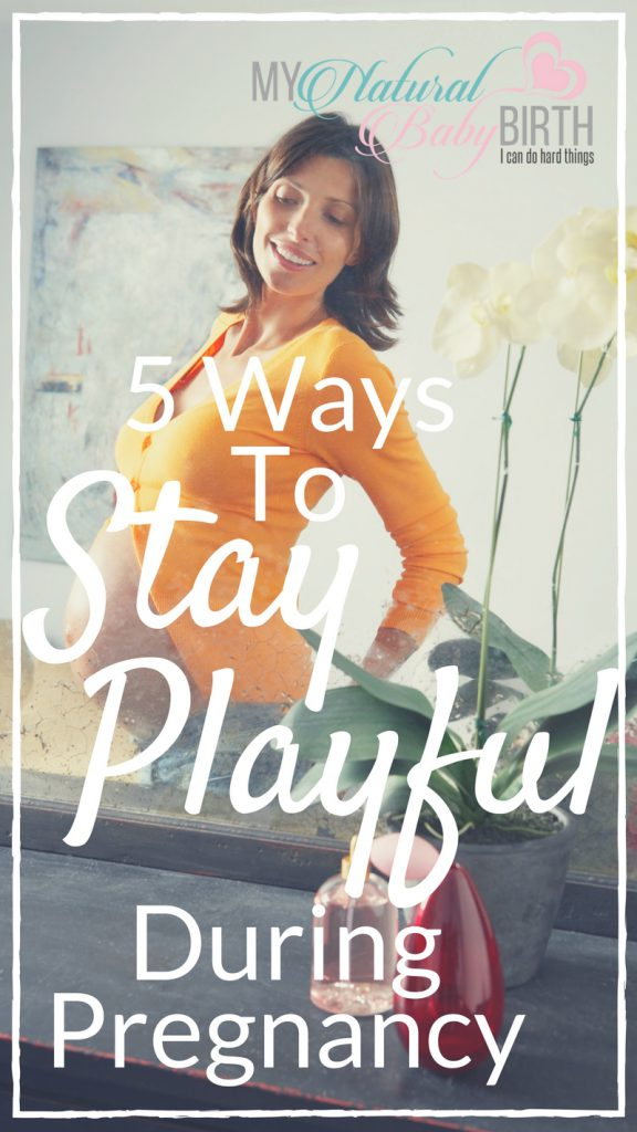 5 Ways To Stay Playful During Pregnancy