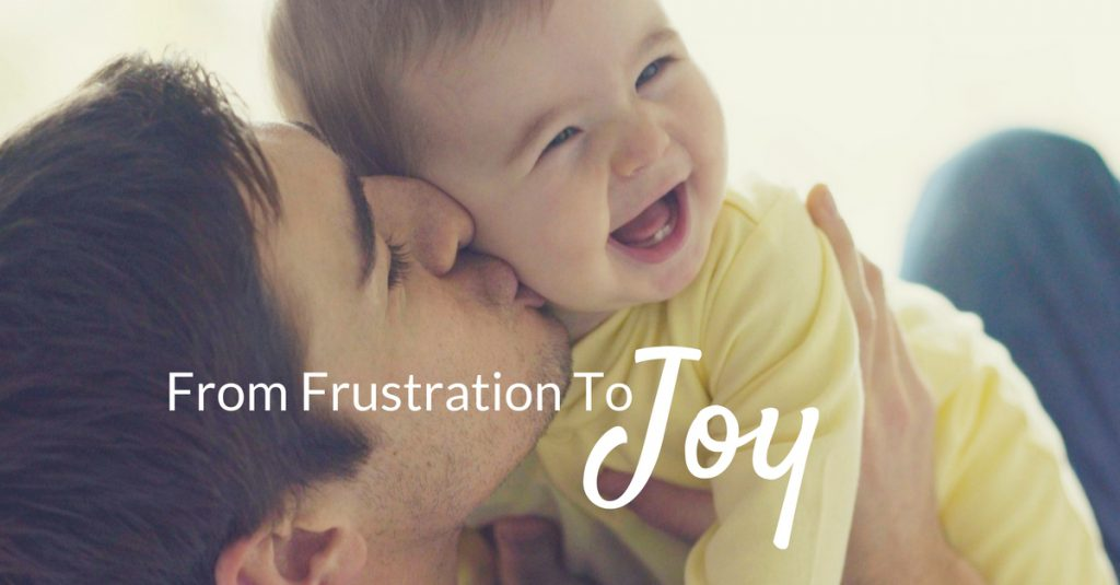 Here's A Quick Way To Change Your Focus From Frustration To Joy