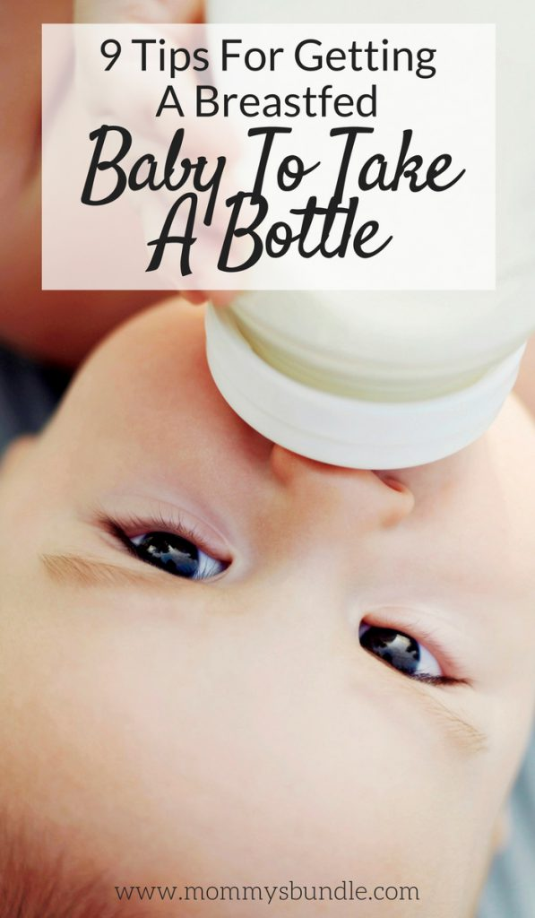 9 Tips For Getting A Breastfed Baby To Take A Bottle
