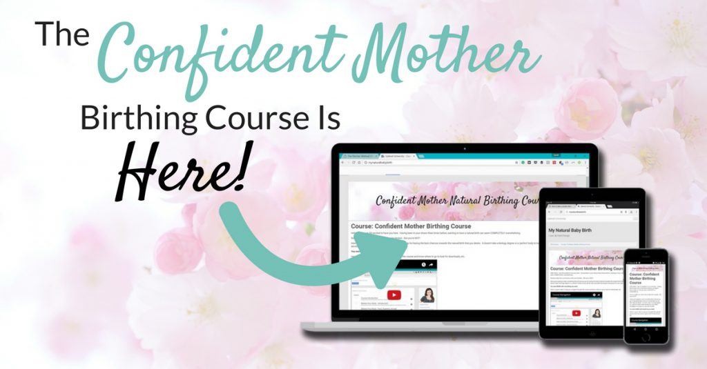 The Confident Mother Birthing Course Is Here