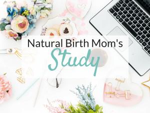 Natural Birth Mom's Study