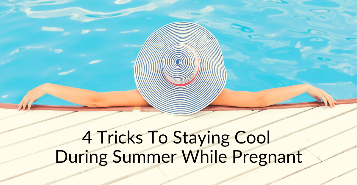 Four Tricks To Staying Cool During The Summer While Pregnant